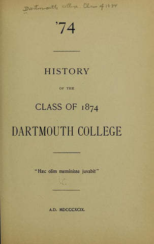 '74. History Of The Class Of 1874 - Repressed Publishing - 1