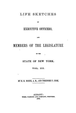 Life Sketches Of Executive Officers, And Members Of The Legislature Of The State Of New York