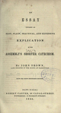 An Essay Towards And Easy, Plain, Practical, And Extensive Explication Of The Assembly's Shorter Catechism