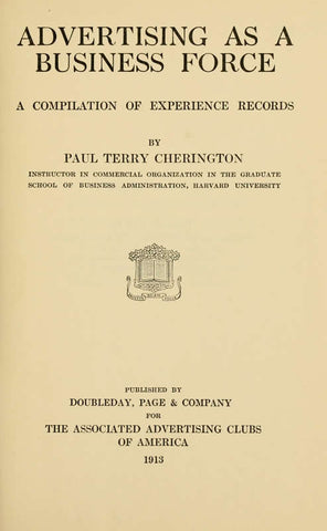 Advertising As A Business Force: A Compilation Of Experience Records