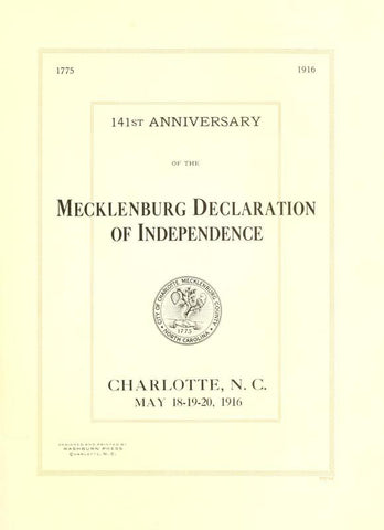 141st Anniversary Of The Mecklenburg Declaration Of Independence, Charlotte, N. C., May 18-19-20, 1916 - Repressed Publishing - 1