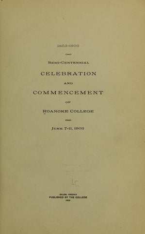 1853-1903. Semi-Centennial Celebration And Commencement Of Roanoke College, June 7-11, 1903 - Repressed Publishing - 1