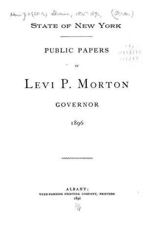 Public Papers Of Levi P. Morton, Governor, 1895-1896