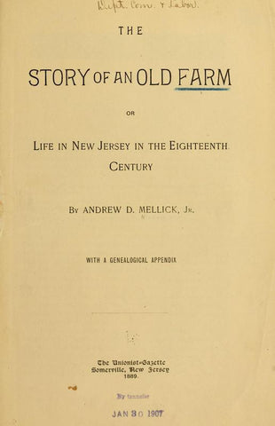 The Story Of An Old Farm; Or, Life In New Jersey In The Eighteenth Century