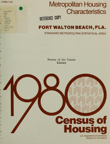 1980 Census Of Housing.  Volume 2, Metropolitian Housing Characteristics. Fort Walton Beach, Florida - Repressed Publishing - 1
