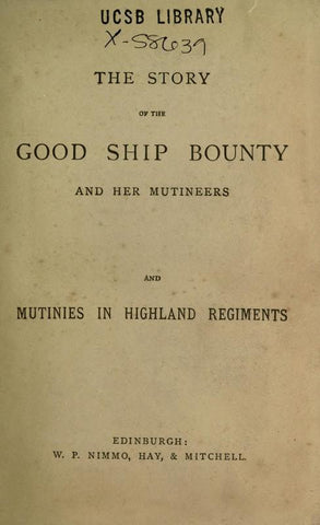 The Story Of The Good Ship Bounty And Her Mutineers: And Mutinies In Highland Regiments
