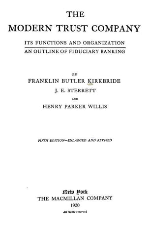The Modern Trust Company; Its Functions And Organization, An Outline Of Fiduciary Banking
