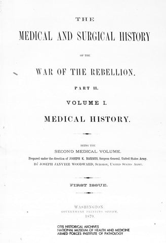 The Medical and Surgical History of The War of The Rebellion