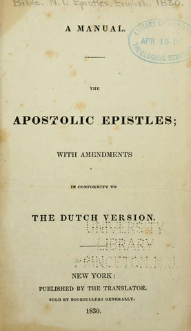 The Apostlic Epistles: With Amendments In Conformity To The Dutch Version