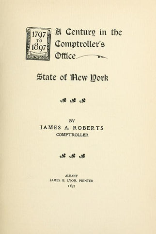 1797 To 1897. A Century In The Comptroller's Office, State Of New York - Repressed Publishing - 1