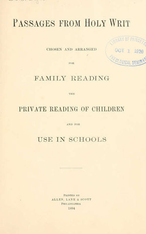 Passages From Holy Writ, Chosen And Arranged For Family Reading; The Private Reading Of Children And For Use In Schools