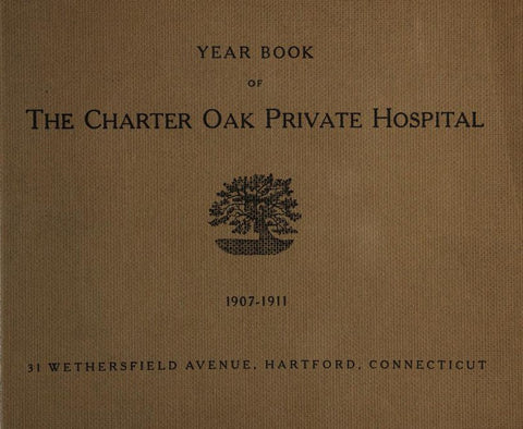 Year Book Of The Charter Oak Private Hospital 1907-1911