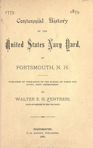 1775. 1875. Centennial History Of The United States Navy Yard, At Portsmouth, N.H - Repressed Publishing - 1