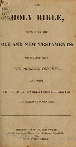 The Holy Bible: Containing The Old And New Testaments, Translated From The Original Tongues; And With The Former Translations Diligently Compred And Revised