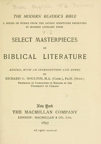 The Modern Reader's Bible: A Series Of Works From The Sacred Scriptures Presented In Modern Literary Form