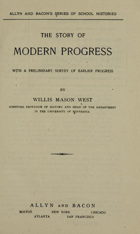The Story Of Modern Progress: With A Preliminary Survey Of Earlier Progress