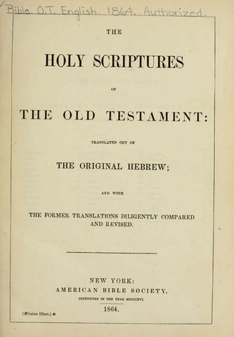 The Holy Scriptures Of The Old Testament: Translated Out Of The Original Hebrew, And With The Former Translations Diligently Compared And Revised