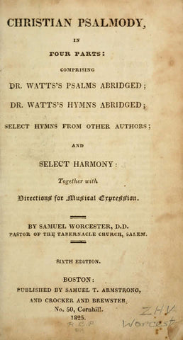 Christian Psalmody, In Four Parts: Comprising Dr. Watt's Psalms Abridged; Select Hymns From Other Authors; And Select Harmony: Together With Directions For Musical Expression