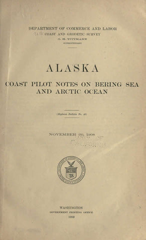 Alaska. Coast Pilot Notes On Bering Sea And Arctic Ocean November 20, 1908