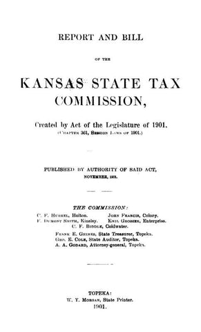 Report And Bill Of The Kansas State Tax Commission: Created By Act Of The Legislature Of 1901, Chapter 361, Session Laws Of 1901