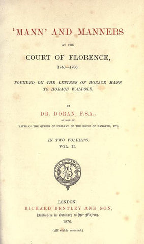 'Mann' And Manners At The Court Of Florence, 1740-1786. Founded On The Letters Of Horace Mann To Horace Walpole - Repressed Publishing - 1