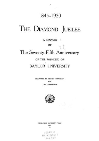 1845-1920, The Diamond Jubilee. A Record Of The 75th Anniversary Of The Founding Of Baylor - Repressed Publishing - 1