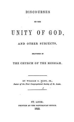 Discourses On The Unity Of God, And Other Subjects: Delivered In The Church Of The Messiah