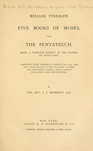 William Tyndale's Five Books Of Moses, Called The Pentateuch, Being A Verbatim Reprint Of The Edition Of M.Ccccc.Xxx