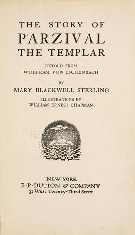 The Story Of Parzival, The Templar, Retold From Wolfram Von Eschenbach