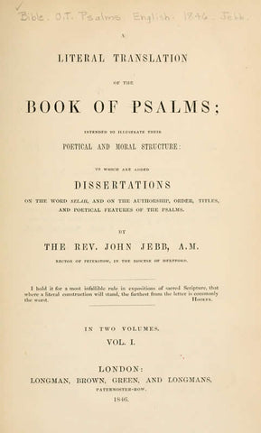 A Literal Translation Of The Book Of Psalms: Intended To Illustrate Their Poetical And Moral Structure: To Which Are Added Dissertations On The Word Selah, And On The Authorship, Order, Titles, And Poetical Features Of The Psalms - Repressed Publishing - 1