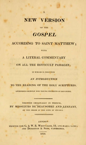 A New Version Of The Gospel According To Saint Matthew: With A Literal Commentary On All The Dificult Passages: To Which Is Prefixed An Introduction To The Reading Of The Holy Scriptures, In Tended Chiefly For Young Students In Divinity