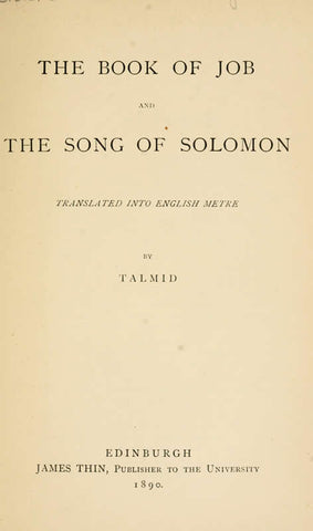 The Book Of Job And The Song Of Solomon: Translated Into English Metre