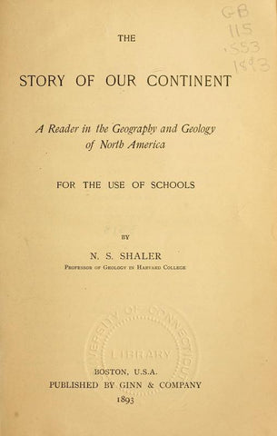 The Story Of Our Continent: A Reader In The Geography And Geology Of North America: For The Use Of Schools