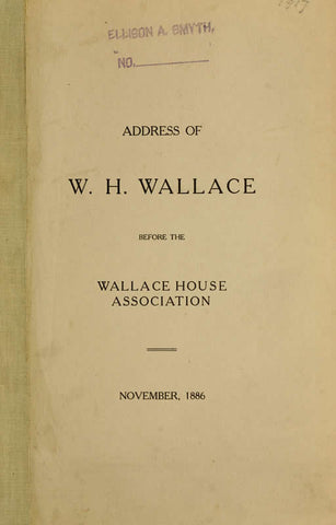 Address Of W.H. Wallace Before The Wallace House Association, November 1886