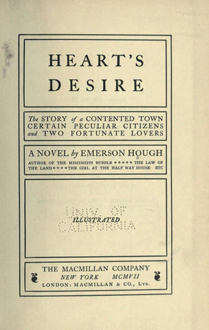 Heart's Desire: The Story Of A Contented Town, Certain Peculiar Citizens, And Two Fortunate Lovers: A Novel