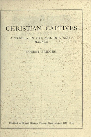 The Christian Captives, A Tragedy In Five Acts In A Mixed Manner