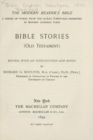 The Modern Reader's Bible: A Series Of Works From The Sacred Scriptures Presentes In Modern Literary Form; Children's Series Old Testament