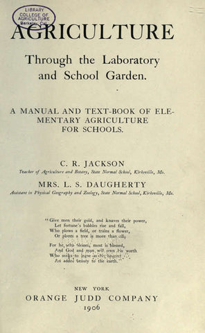 Agriculture Through The Laboratory And School Garden: A Manual And Text-Book Of Elementary Agriculture For Schools