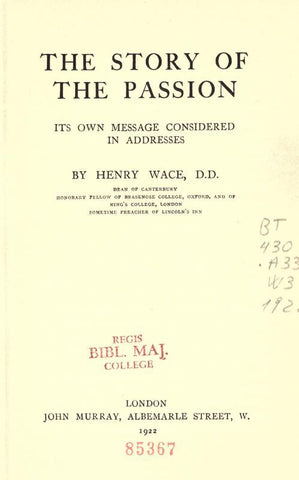 The Story Of The Passion: Its Own Message Considered In Addresses