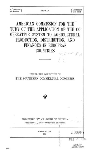 American Commission For The Study Of The Application Of The Cooperative System To Agricultural Production, Distribution, And Finances In European Countries
