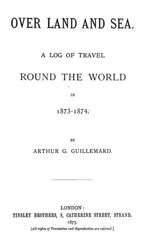 Over Land And Sea: A Log Of Travel Round The World In 1873-1874