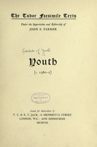 Youth; Date Of Earliest Known Edition After 1528; Date Of The Original Of This Edition, C 1560-2, Reproduced In Facsimile 1908