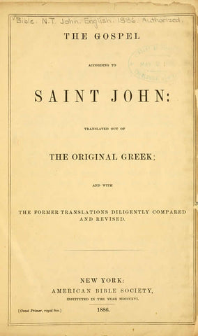 The Gospel According To Saint John: Translated Out Of The Original Greek, And With The Former Translations Diligently Compared And Revised