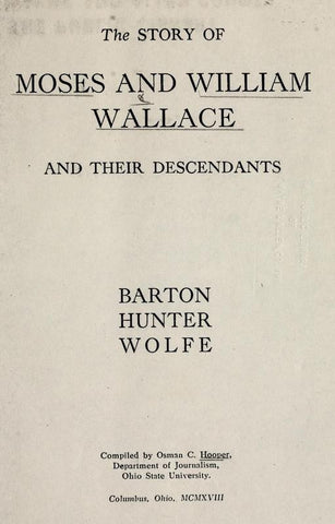 The Story Of Moses And William Wallace And Their Descendants: Barton, Hunter, Wolfe