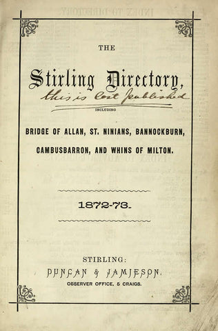 The Stirling Directory Including Bridge Of Allan, St Ninians, Bannockburn, Cambusbarron, And Whins Of Milton