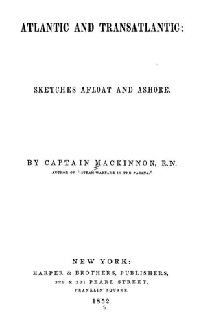 Atlantic And Transatlantic: Sketches Afloat And Ashore