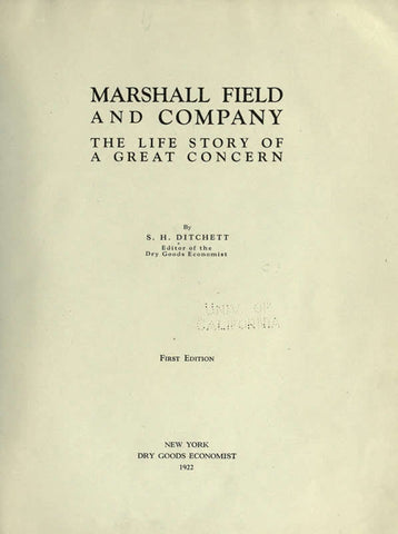 Marshall Field And Company; The Life Story Of A Great Concern