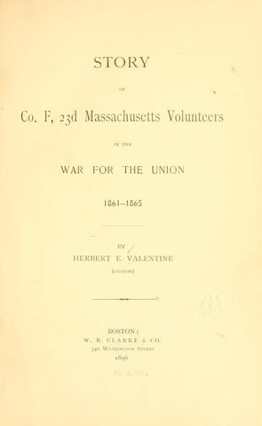 Story Of Co. F, 23D Massachusetts Volunteers, In The War For The Union, 1861-1865