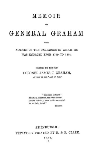 Memoir Of General Graham: With Notices Of The Campaigns In Which He Was Engaged From 1779 To 1801