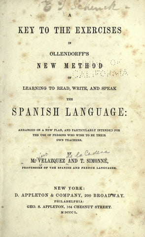 A Key To The Exercises In Ollendorff's New Method Of Learning To Read, Write, And Speak The Spanish Language: Arranged On A New Plan, And Particularly Intended For The Use Of Persons Who Wish To Be Their Own Teachers - Repressed Publishing - 1